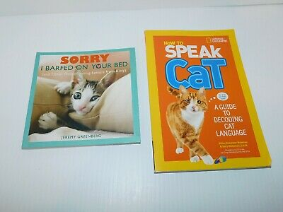 2 Books How To Speak Cat A Guide To Decoding Cat Language Sorry I Barfed On Bed