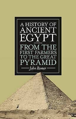 A History of Ancient Egypt: From the First Farmers to the Great Pyramid, John Ro