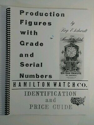 Hamilton Watch Identification, Price Guide & Production Figures by Roy Ehrhardt