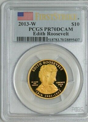 2013-W $10 Edith Roosevelt First Strike Spouse Gold PR70 DCAM PCGS 927435-35