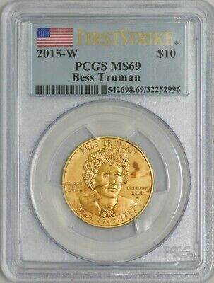 2015-W $10 Bess Truman First Strike Spouse Gold MS69 PCGS 932936-13