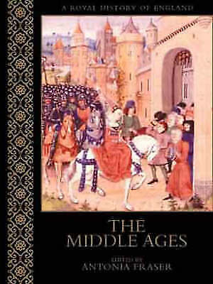 (Very Good)-THE MIDDLE AGES (A Royal History Of England) (Hardcover)-Earle, Pete