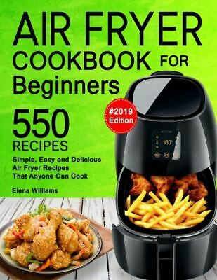Air Fryer Cookbook For Beginners – 550 Simple, Easy and Delicious Eb00k/PDF