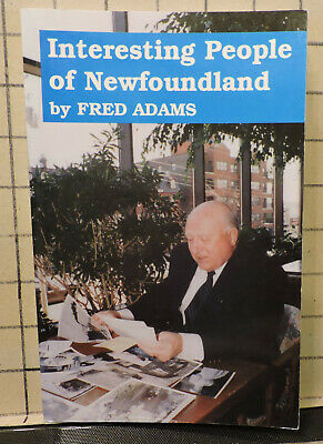 Interesting People of Newfoundland by Fred Adams SH18