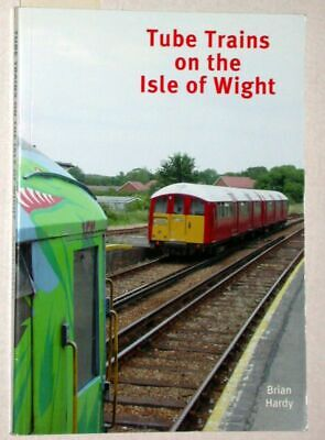 Hardy, Brian:  Tube trains on the isle of wight.