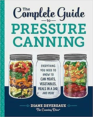 The Complete Guide to Pressure Canning by Diane Devereaux - Th (Digital, 2018)