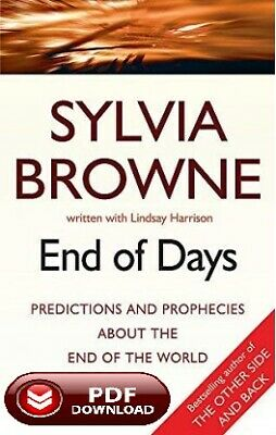End Of Days: Predictions and prophecies about  Sylvia Browne. P.D.F