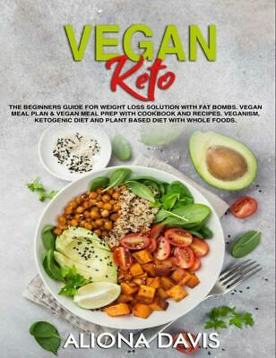 Vegan Keto – The Beginners Guide for Weight Loss Solution Eb00k/PDF