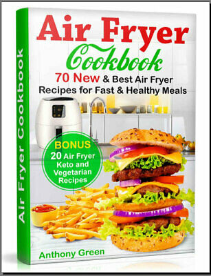 Air Fryer Cookbook – 70 New and Best Air Fryer Recipes for Fast an ((PDF/Eb00k))