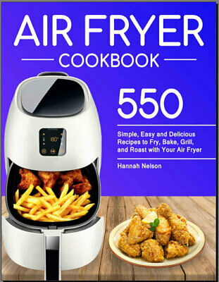 Air Fryer Cookbook – Simple, Easy and Delicious Recipes to Fry ((PDF/Eb00k))