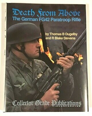 Death From Above - 1990 1st Ed The German FG42 Paratroop Rifle Book  - Mint Rare