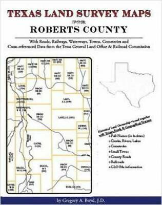 Texas Land Survey Maps for Roberts County, Texas : With Roads, Railways,...