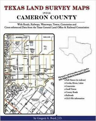 Texas Land Survey Maps for Cameron County : With Roads, Railways, Waterways,...