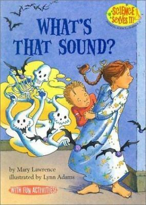 What's That Sound? (Science Solves It) by Mary Lawrence, Good Book