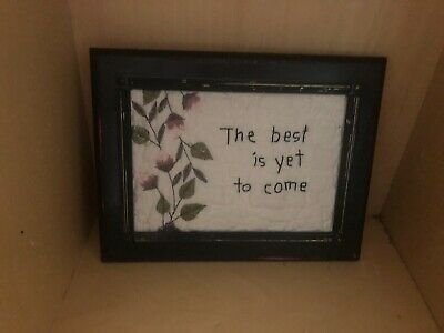 Primitive Framed Stitchery -black frame -quilt-The best is yet to come