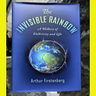 The Invisible Rainbow: A History of Electricity and Life PDF download