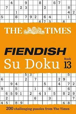 Times Fiendish Su Doku Book 13: 200 Challenging Su Doku Puzzles by The Times Min