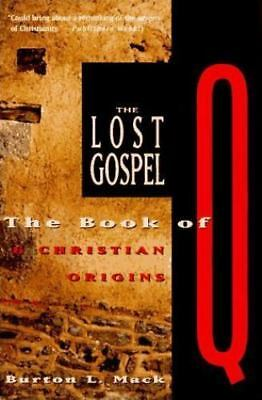 The Lost Gospel: The Book of Q & Christian Origins by Mack, Burton L.