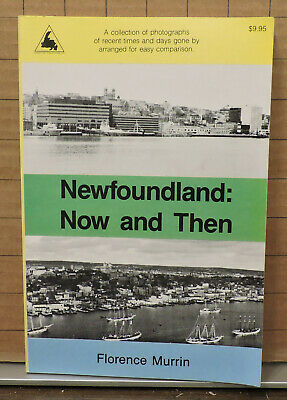 Newfoundland Now & Then by Florence Murrin 159 Plates B/W Pictures SH21