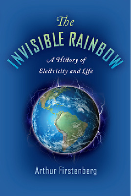 The Invisible Rainbow: A History of Electricity,,, by Arthur Firstenberg [P-D-F]