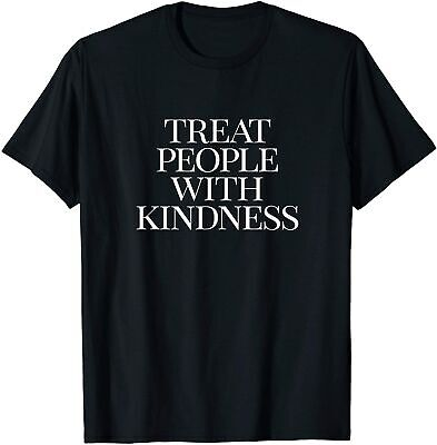 Treat People with Kindness T-shirt T-Shirt Funny Black Vintage Gift Men Women