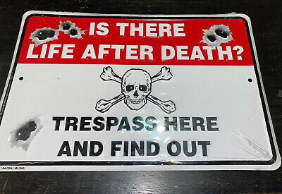 """Is There Life After Death Trespass Here 8/"""" x12/"""" Metal Sign Wall Man Cave Door"""