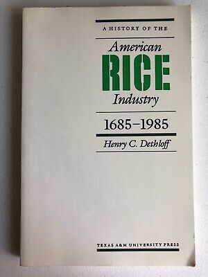 A History of the American Rice Industry 1685-1985