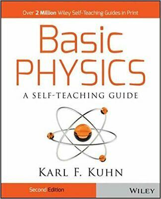 Basic Physics A Self-Teaching Guide 2nd Edition by Karl F. Kuhn
