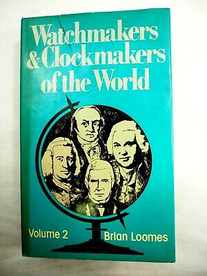 Watchmakers & Clockmakers of the World Volume 2 by Brian Loomes 1976 HC/DJ
