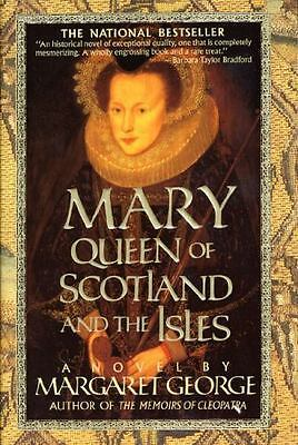 Mary Queen of Scotland & The Isles: A Novel, Margaret George, Good Condition, Bo