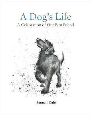 (Very Good)-A Dog's Life: A Celebration of Our Best Friend (Hardcover)-Hannah Da