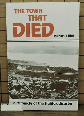 The Town That Died by Michael J Bird The Halifax Disaster SH28 L9-1