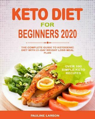 Keto Diet for Beginners 2020The Complete Guide to Ketogenic Diet with 21{ℙ.Ď.F}