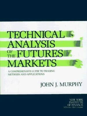 Technical Analysis of the Future's Markets A Comprehensive Guide to Trading BOOK