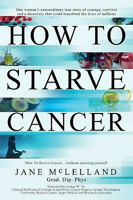 How to Starve Cancer by Jane McLelland (2018, Digitaldown)