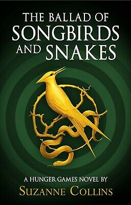 Suzanne Collins: The Ballad of Songbirds and Snakes (A Hunger Games Series)