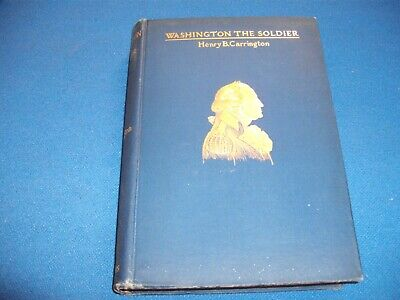 Rare 1899 book George Washington the Soldier by Henry B. Carrington, Scribners