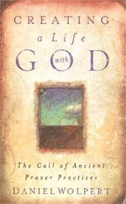 Creating a Life with God: The Call of Ancient Prayer Practices (Paperback or Sof