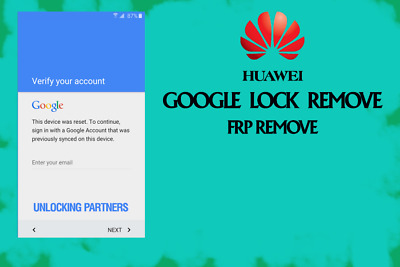 HUAWEI Google Lock FRP Bypass (Remove) Service For All Models