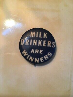Vintage Milk Drinkers Are Winners Pin Back Button Food Advertising