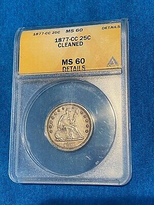 1877 Cc Seated Liberty Quarter Anacs Ms 60 Details Cleaned Carson City Coin