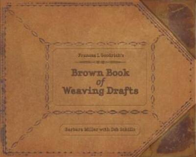 Frances L. Goodrich's Brown Book of Weaving Drafts