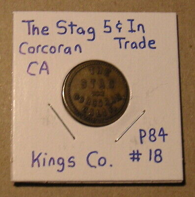 Vintage 5 Cent Trade Token The Stag in Corcoran, California, Kings County Coin