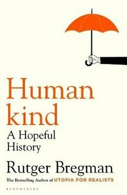 Humankind A Hopeful History by Rutger Bregman 9781408898932 | Brand New