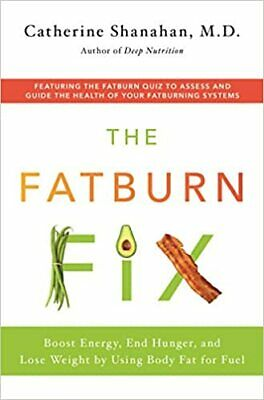 The Fatburn Fix: Boost Energy, End Hunger, and Lose Weight (2020, Digital)
