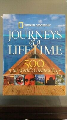 National Geographic Journeys of a Lifetime 500 Of The World's Greatest Trip Book