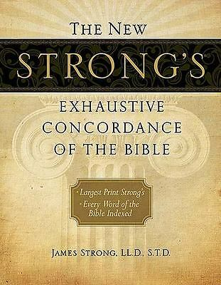 The New Strong's Exhaustive Concordance of the Bible  Strong, James  Good  Book