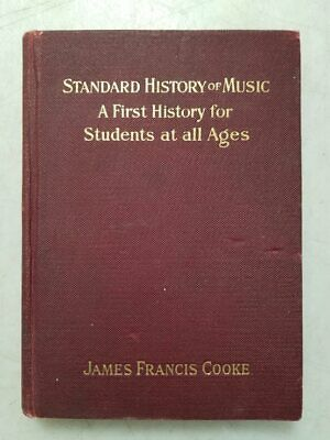 Antique Standard History of Music By James Francis Cooke Hardcover Book 1925