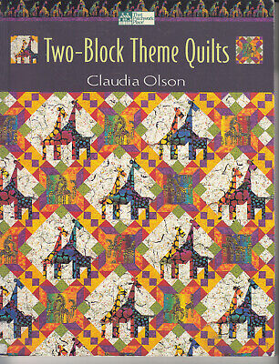 Two-Block Theme Quilts  Claudia Olson