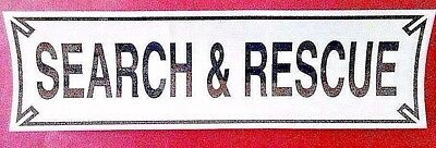SEARCH AND RESCUE  Highly Reflective Vehicle Decal size: 3 x 10 - Black Letters